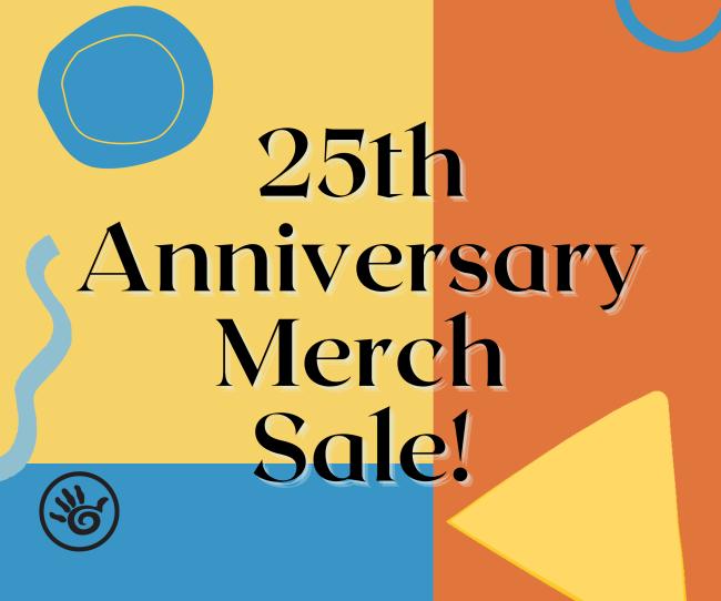 25th Anniversary Merch Sale